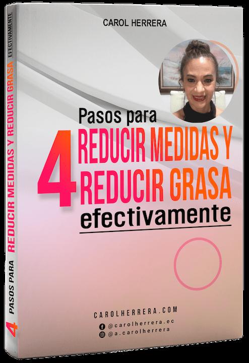 Programa 4 pasos para reducir medidas y reducir grasa efectivamente